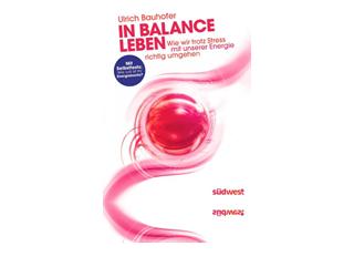 Dr. Ulrich Bauhofer: In Balance Leben