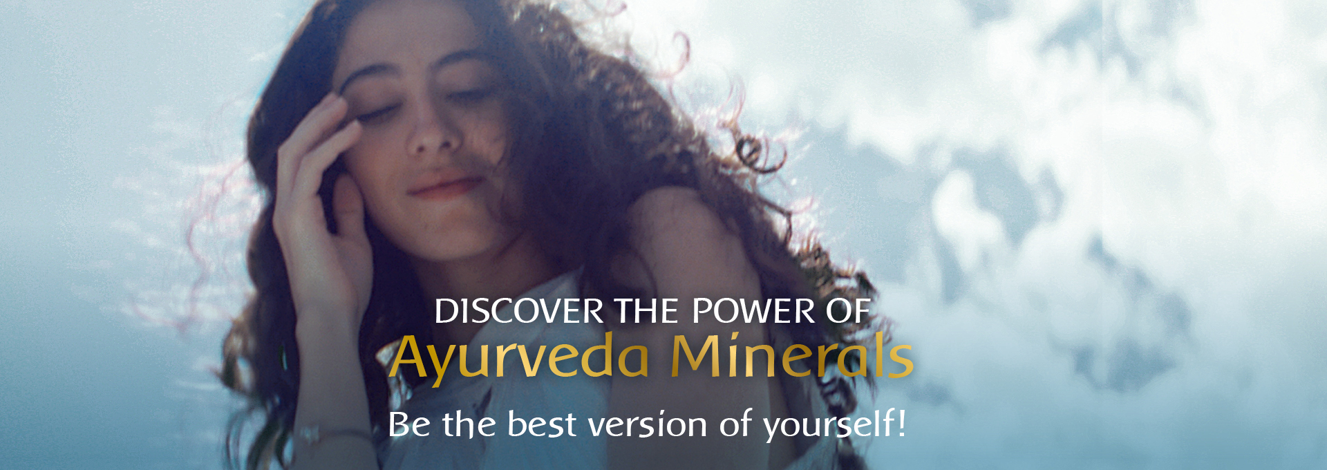 Discover the Power of Ayurveda Minerals - Be the best version of yourself!