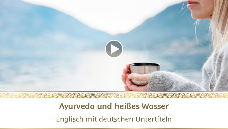 YouTube - Ayurveda und heißes Wasser