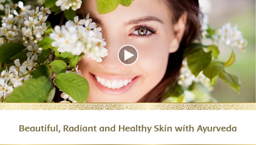 YouTube Webinar: Beautiful, Radiant and Healthy Skin with Ayurveda